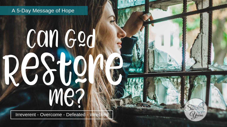 Can God Restore Me?