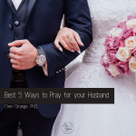 Best 5 Ways to Pray for Your Husband