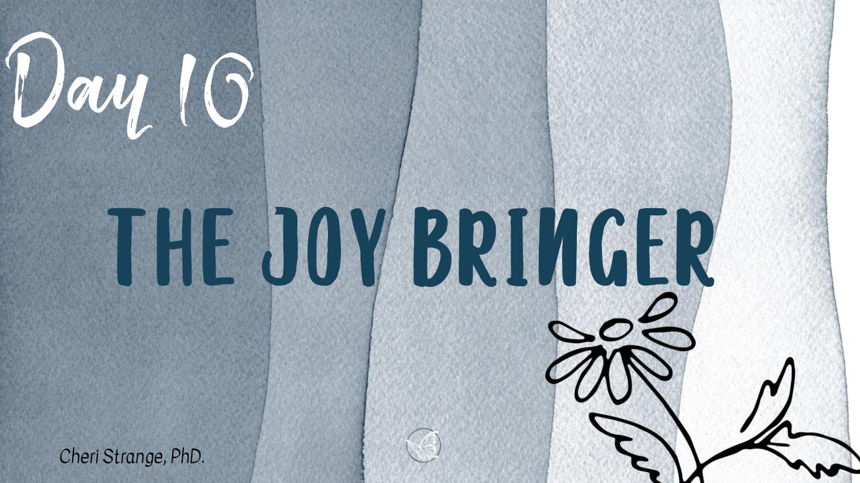 the joy bringer