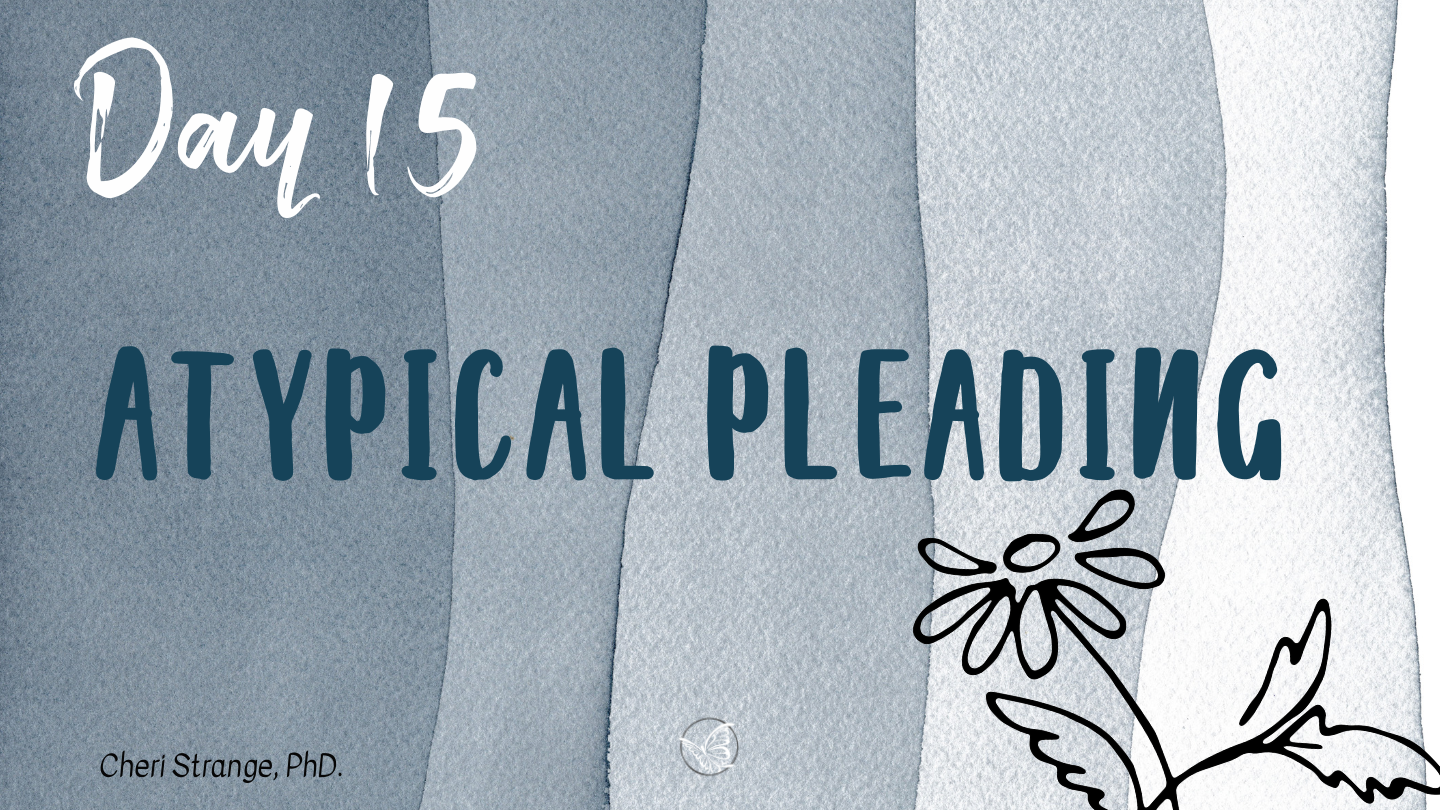day 15 atypical pleading