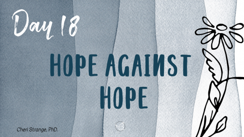 day 18 Hope Against Hope