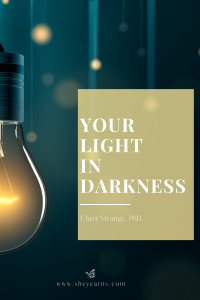 Your light in darkness