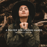 a prayer for strong hands