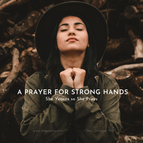 a prayer for strong hands