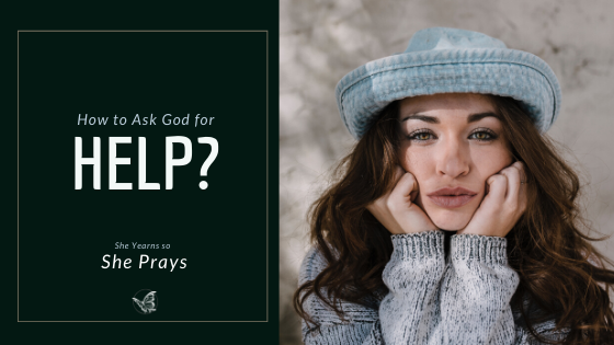 how to ask God for Help