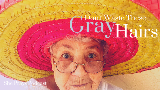 Don't waste these gray hairs