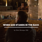 When God stands in the back