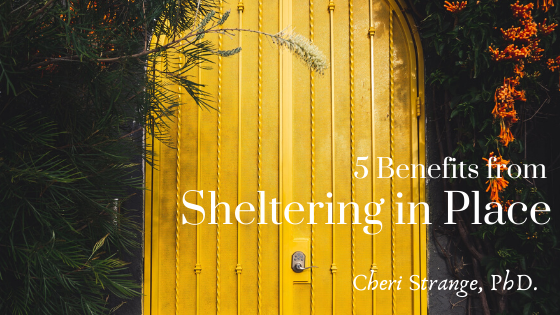 5 benefits for sheltering in place