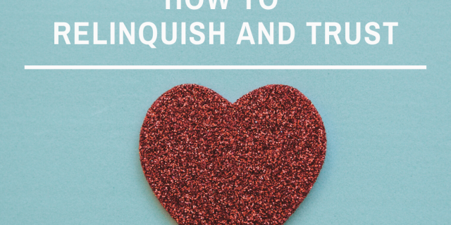 how to relinquish and trust