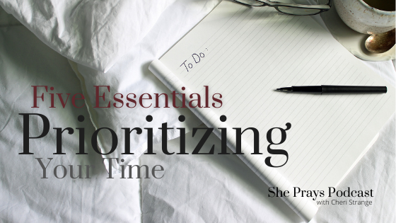 Five Essentials to Prioritizing Your Time