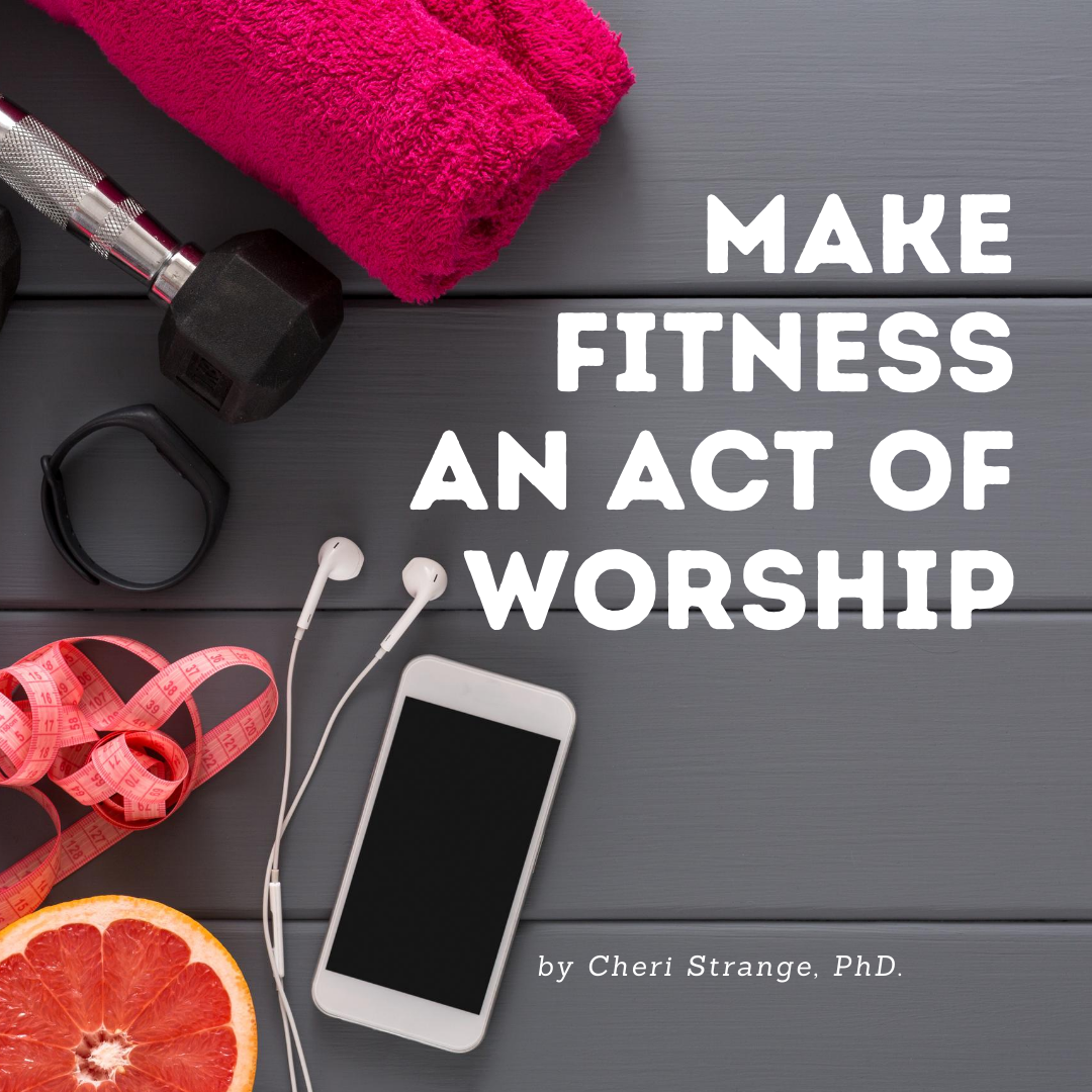 make fitness an act of worshp