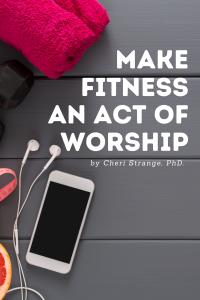 make fitness an act of worship