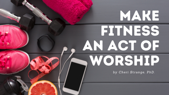 Make fitness an act of worship