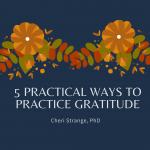 5 practical ways to practice gratitude