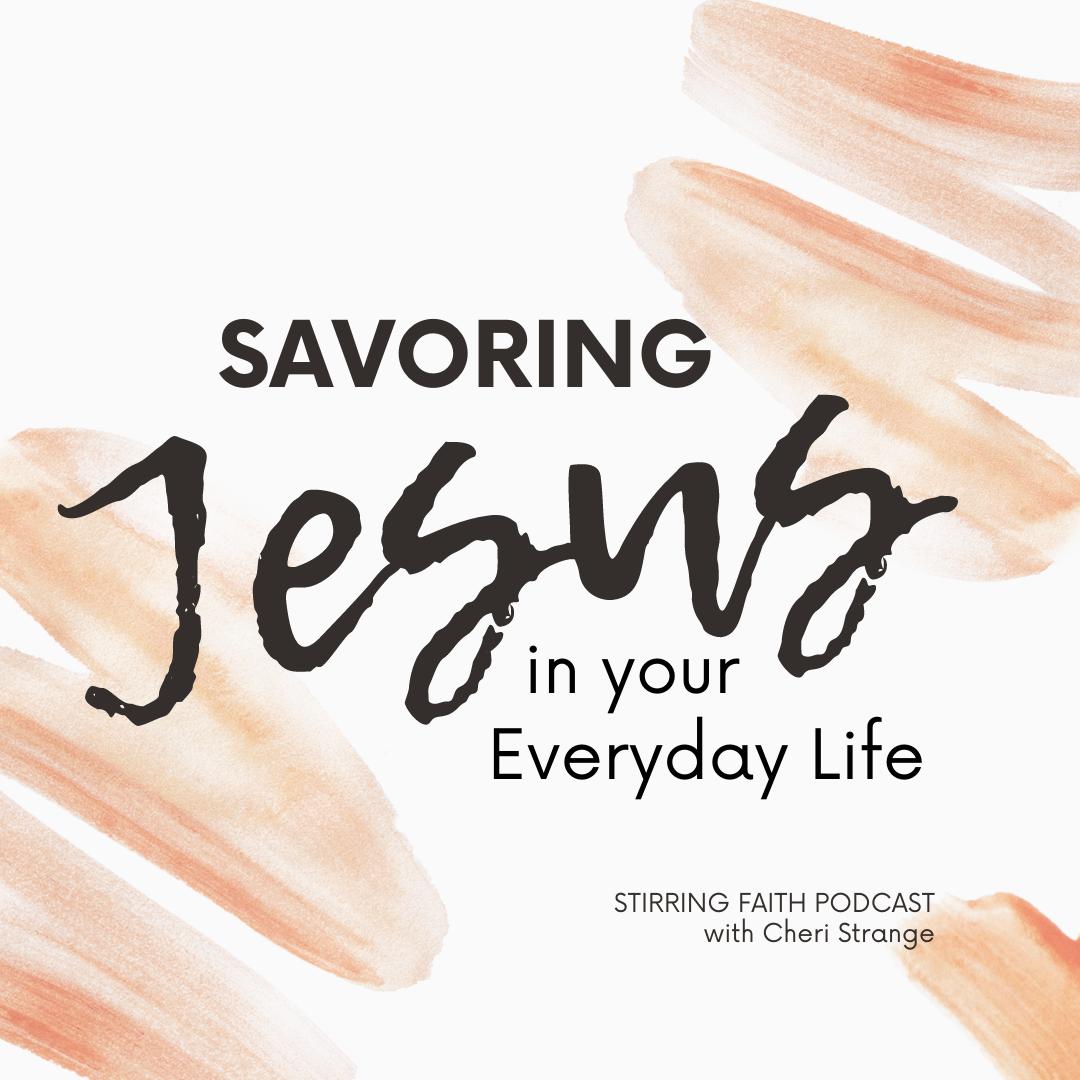 savoring Jesus