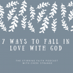 7 ways to fall in love with God
