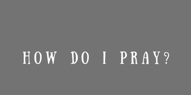 Truths Jesus Taught how to pray